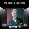 The Parable Landslide Audiobook, by Bob Proctor