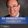 Paradigm Shift: Science and the Inner Experience, Your Universe and You, and Global Mind Change Audiobook, by Dr. Edgar Mitchell