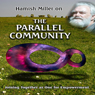 Parallel Community with Hamish Miller (Unabridged) Audiobook, by Hamish Miller