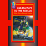 Paramedics to the Rescue: When Every Second Counts Audiobook, by Michael Silverstone