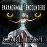 Paranormal Encounters 2 (Unabridged), by Carl East