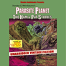 Parasite Planet: The Ham and Pat Stories (Unabridged) Audiobook, by Stanley G. Weinbaum