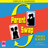 Parent Swap (Unabridged) Audiobook, by Terence Blacker