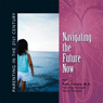 Parenting in the 21st Century - Navigating the Future Now (Unabridged) Audiobook, by Tricia Ferrara