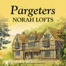 Pargeters (Unabridged), by Norah Lofts