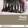 Paris: CitySpeaker Audio Guide: Everything You Want to Know About Paris Audiobook, by CitySpeaker