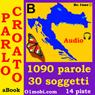 Parlo croato (con Mozart) - Volume Base (Croatian for Italian Speakers) (Unabridged), by Dr. I'nov