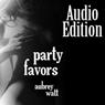 Party Favors (Unabridged) Audiobook, by Aubrey Watt