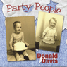 Party People (Unabridged) Audiobook, by Donald Davis