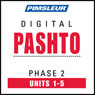 Pashto Phase 2, Unit 01-05: Learn to Speak and Understand Pashto with Pimsleur Language Programs Audiobook, by Pimsleur