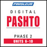 Pashto Phase 2, Unit 06-10: Learn to Speak and Understand Pashto with Pimsleur Language Programs Audiobook, by Pimsleur