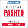 Pashto Phase 2, Unit 11-15: Learn to Speak and Understand Pashto with Pimsleur Language Programs Audiobook, by Pimsleur