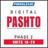 Pashto Phase 2, Unit 16-20: Learn to Speak and Understand Pashto with Pimsleur Language Programs Audiobook, by Pimsleur