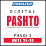 Pashto Phase 2, Unit 26-30: Learn to Speak and Understand Pashto with Pimsleur Language Programs Audiobook, by Pimsleur