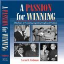 A Passion for Winning: 50 Years of Promoting Legendary People and Products Audiobook, by Aaron Cushman