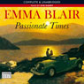 Passionate Times (Unabridged) Audiobook, by Emma Blair