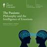 The Passions: Philosophy and the Intelligence of Emotions Audiobook, by The Great Courses