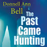 The Past Came Hunting (Unabridged), by Donnell Ann Bell