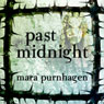 Past Midnight (Unabridged) Audiobook, by Mara Purnhagen