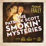 The Patrick Scott Smokin Mysteries Audiobook, by Patrick Fraley