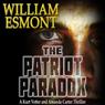 The Patriot Paradox: The Reluctant Hero Series, Book 1 (Unabridged) Audiobook, by William Esmont