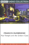 Paul Temple and the Gilbert Case (Dramatized), by Francis Durbridge