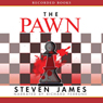 The Pawn (Unabridged), by Steven James