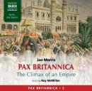 Pax Britannica: The Climax of an Empire - Pax Britannica, Volume 2 (Unabridged) Audiobook, by Jan Morris