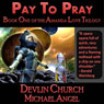 Pay to Pray: Book One of the Amanda Love Trilogy (Unabridged), by Michael Angel