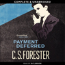 Payment Deferred (Unabridged) Audiobook, by C. S. Forester