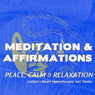 Peace, Calm, and Relaxation: Meditation & Affirmations, by Joel Thielke