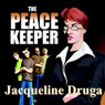 The Peacekeeper (Unabridged), by Jacqueline Druga
