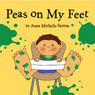 Peas on My Feet (Unabridged) Audiobook, by Anna Michelle Sutton