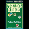 Peckhams Marbles (Unabridged), by Peter DeVries