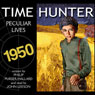 Peculiar Lives: Time Hunter Series, Book 7 (Unabridged), by Phillip Purser-Hallard