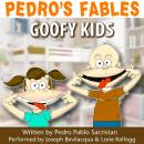 Pedro's Fables: Goofy Kids, by Pedro Pablo Sacristan
