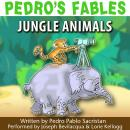 Pedro's Fables: Jungle Animals, by Pedro Pablo Sacristan