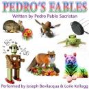 Pedros Fables (Unabridged) Audiobook, by Pedro Pablo Sacristan