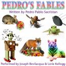Pedro's Fables Audiobook, by Pedro Pablo Sacristan