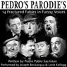 Pedros Parodies: 14 Fractured Fables in Famous Funny Voices Audiobook, by Pedro Pablo Sacristan
