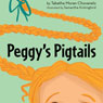 Peggys Pigtails (Unabridged) Audiobook, by Tabatha Moran Chovanetz