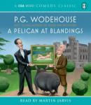 A Pelican at Blandings, by P. G. Wodehouse