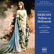 Pelleas et Melisande: Opera Explained Audiobook, by Thomson Smillie