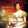 A Pemberley Medley: Five Pride & Prejudice Variations (Unabridged) Audiobook, by Abigail Reynolds