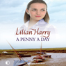 A Penny a Day (Unabridged) Audiobook, by Lilian Harry