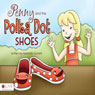 Penny and the Polka Dot Shoes (Unabridged) Audiobook, by Meredith Garrett