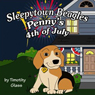 Pennys Fourth of July: Sleepytown Beagles (Unabridged), by Timothy Glass