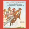 The People Could Fly: American Black Folktales, by Virginia Hamilton