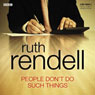 People Dont Do Such Things (Dramatised) Audiobook, by Ruth Rendell