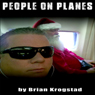People on Planes: A Collection of Short Stories from Above (Unabridged), by Brian Krogstad